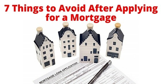 7 Things You Should Not Do After Applying for a Mortgage